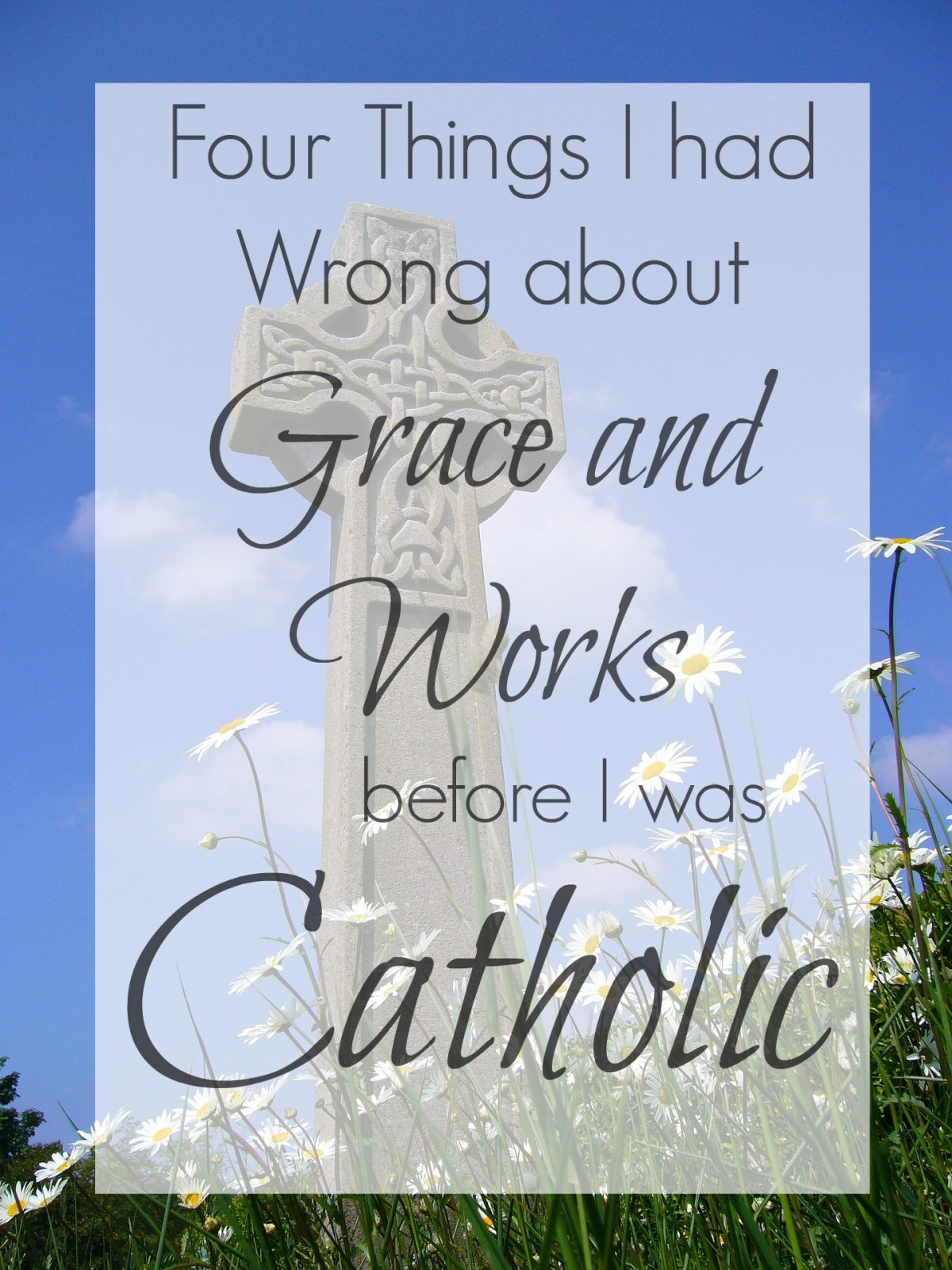 Grace, Works, and a Catholic Convert