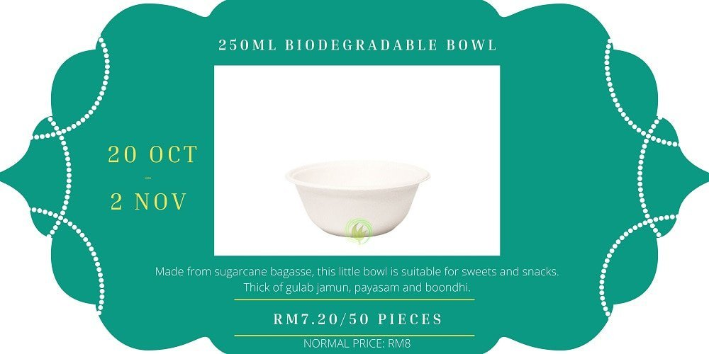 Biodegradable bowls come in handy for soups and gravies too.