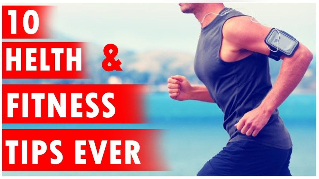 Top 10 Health and Fitness Tips