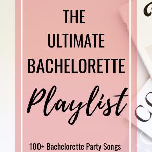 Ultimate bachelorette party playlist