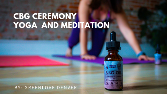 CBG Ceremony + Yoga and Meditation