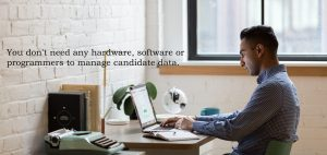 You dont need any hardware to manage candidate data