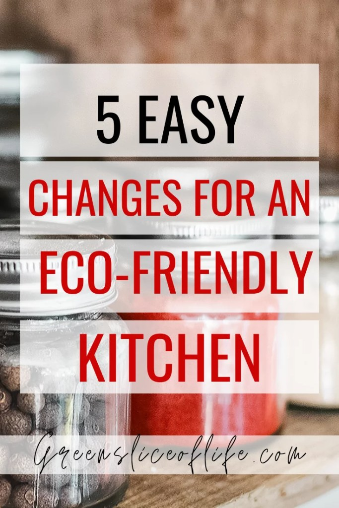 Pinterest image for 5 Easy Changes for an eco-friendly kitchen