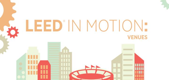 LEED in Motion Venues