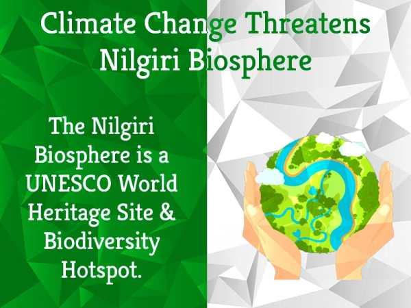 Climate Change threatens Nilgiri Biosphere | Greensutra | India