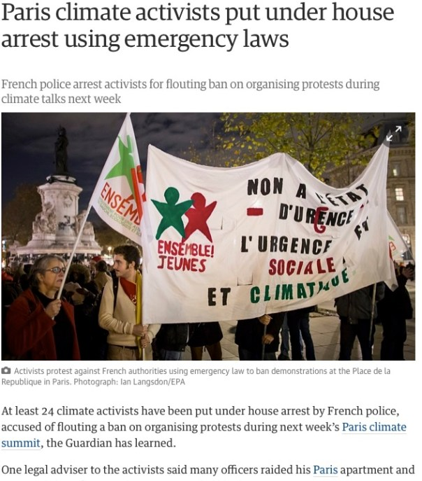 Paris climate activists put under house arrest using emergency laws French police arrest activists for flouting ban on organising protests during climate talks next week