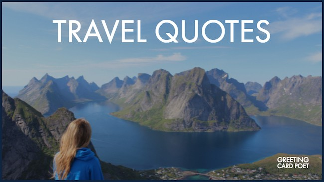 135 Best Travel Quotes To Help You Cover The Earth Before It Covers You