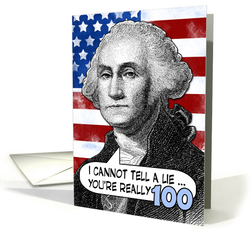 100 Birthday George Washington Humor Card 905885