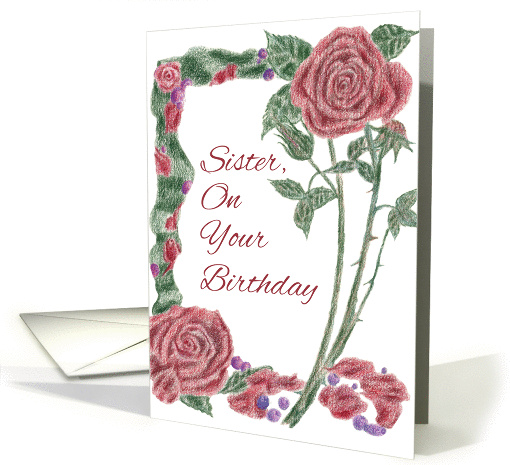 Happy Birthday Sister Red Roses Botanical Drawing Card 79660