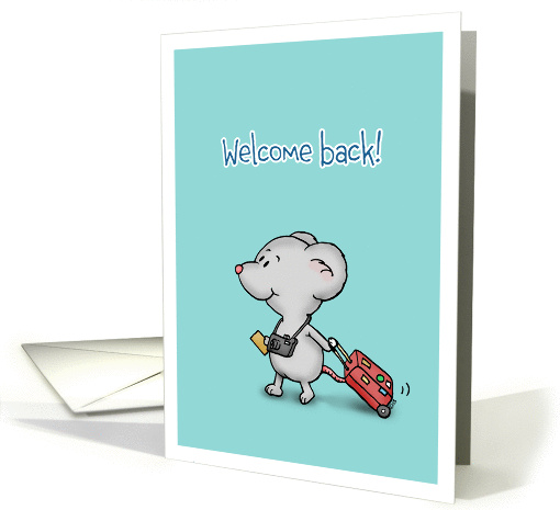 Welcome Back Welcome Home Little Traveler Mouse Card