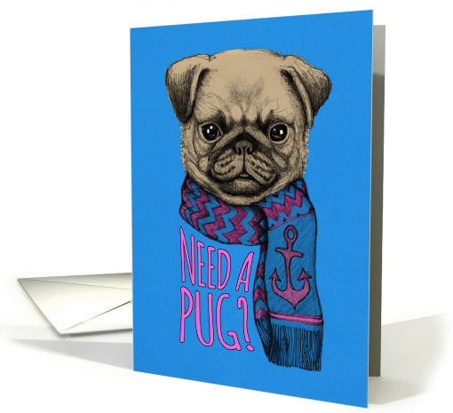Need A Pug Thinking Of You Cute Puppy To Cheer You Up