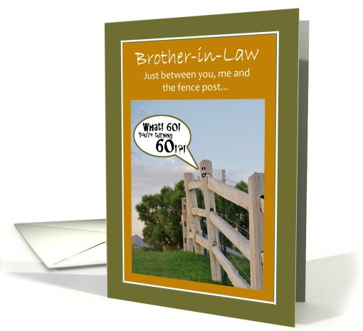 Brother In Laws 60th Birthday Fencepost Humor Card 794188
