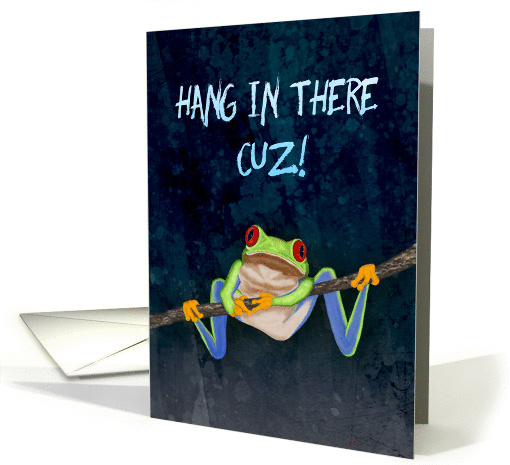Red Eyed Tree Frog Hang In There Get Well For Cousin Card