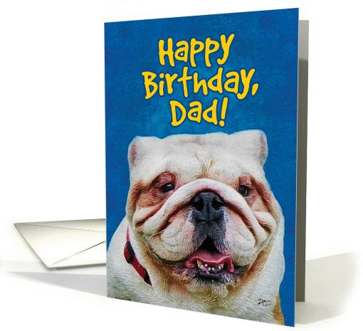 Happy Birthday Dad Awesome English Bulldog Close Up Card
