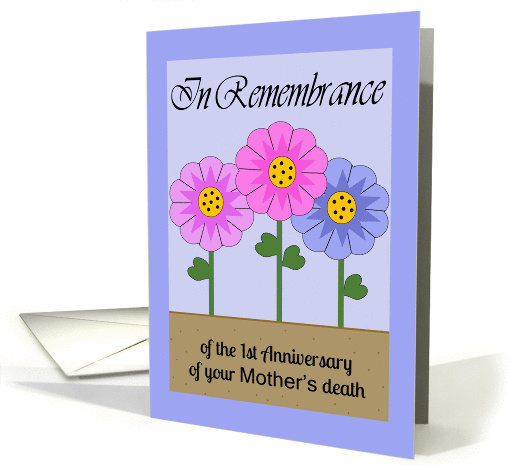 Remembrance 1st Anniversary Mothers Death Flowers Card