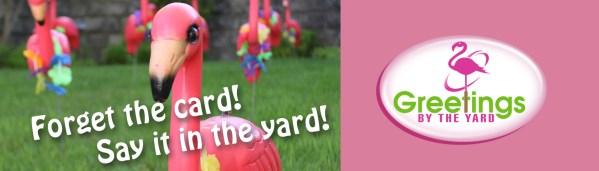 Greetings by the Yard, Call 925-798-TARD (9273), Yard Card, Flamingos, Flocked, Surprise, Birthday, Celebration.