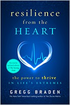 Resilience from the Heart by Gregg Braden