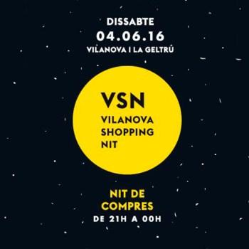 El dissabte 4 de Juny, tindrà lloc la setena edició de la Vilanova Shopping Nit (VSN 2016). Es tracta d'una exclusiva i nocturna festa de compres, un esdeveniment de moda, comerç, serveis i tendència dels establiments de Vilanova i la Geltrú.