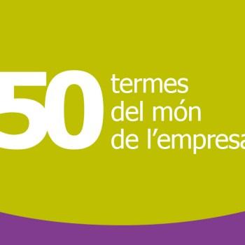 """50 termes del món de l'empresa, """"Per comunicar, clar i català"""", campanya per fomentar l'ús de termes d'empresa en català"""