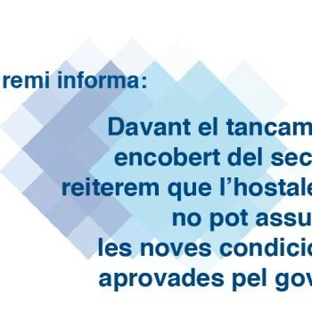 Davant el tancament encobert del sector, reiterem que l'hostaleria no pot assumir les noves condicions aprovades pel govern