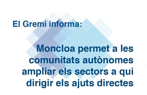 Moncloa permet a les comunitats autònomes ampliar els sectors a qui dirigir els ajuts directes