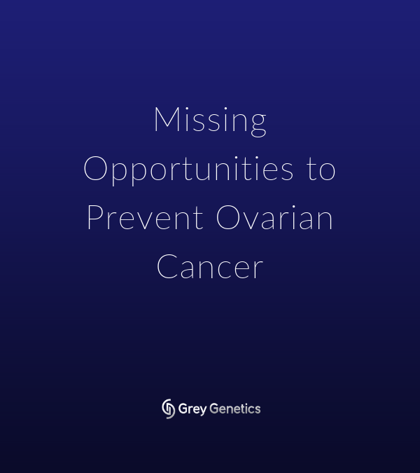Missing Opportunities to Prevent Ovarian Cancer