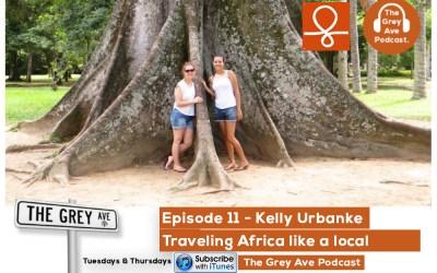 EP 11 TRAVELING AFRICA LIKE A LOCAL- KELLY URBANKE