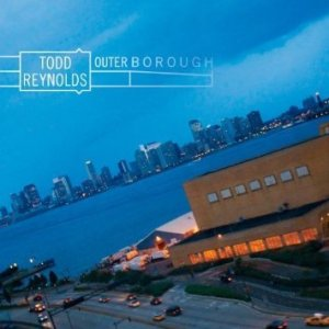 """""""Outerborough,"""" by Todd Reynolds (featuring eight composer/collaborators); 2011"""