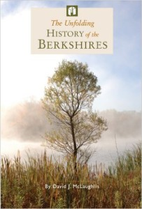 The Unfolding History of the Berkshires, by David J. McLaughlin