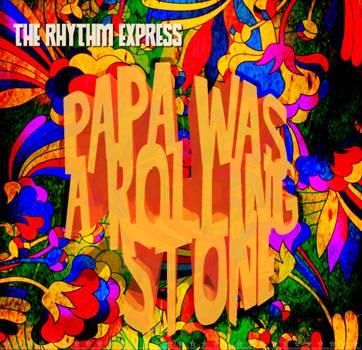 "Rhythm Express, ""Papa Was a Rolling Stone"""