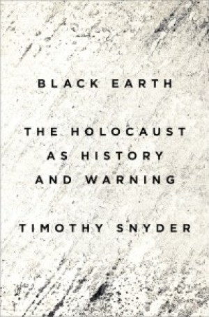 """""""Black Earth: The Holocaust as History and Warning;"""" availble now from Amazon.com"""