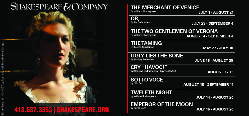 Visit Shakespeare & Company online at shakespeare.org for details about all this season's performances!
