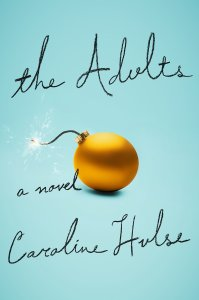 The Adults: A Novel