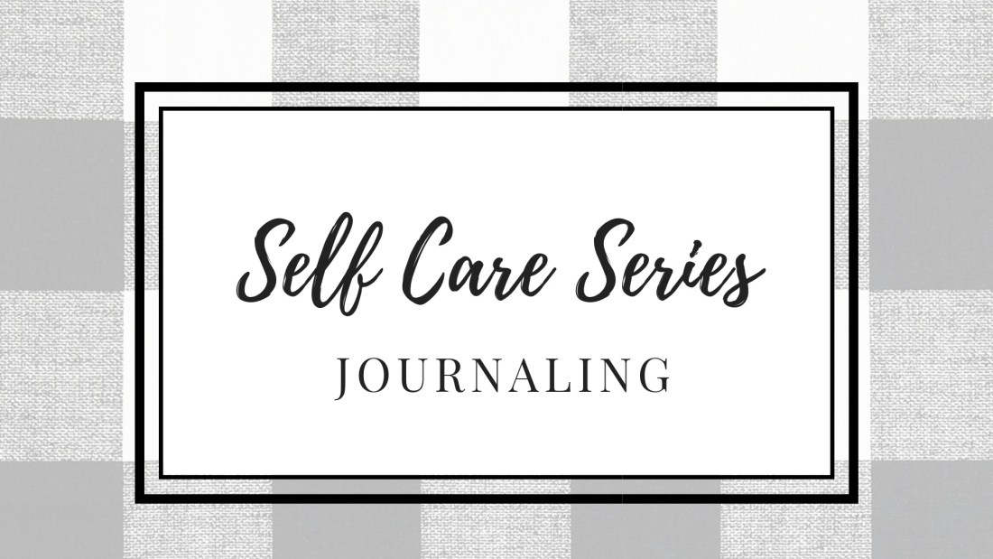 Self-Care Series: Journaling