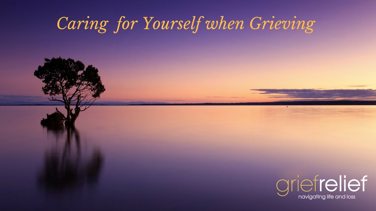 Caring for Yourself When Grieving