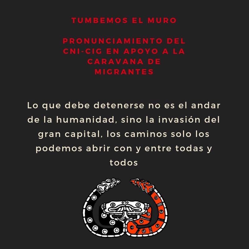 TUMBEMOS EL MURO. PRONUNCIAMIENTO DEL CNI-CIG EN APOYO A LA CARAVANA DE MIGRANTES