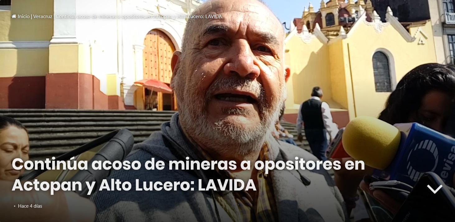 Continúa acoso de mineras a opositores en Actopan y Alto Lucero: LAVIDA