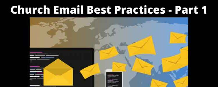 A Church Email Best Practices – Part 1