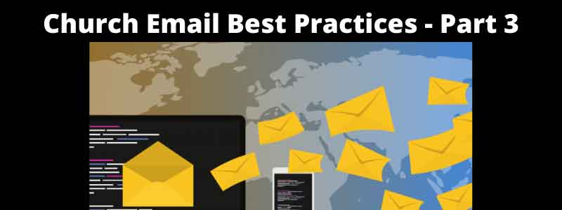 Church Email Best Practices - Part 3