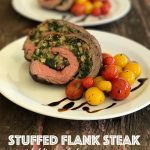 Stuffed Flank Steak with Blistered Cherry Tomatoes