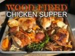 Wood-Fired Chicken Supper
