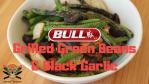 Grilled Green Beans & Black Garlic
