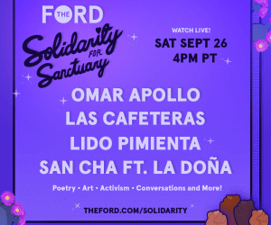 The Ford Presents Solidarity for Sanctuary