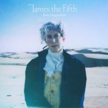 """James the Fifth Reimagines a Cinema Classic with His Cover of """"Pure Imagination"""""""