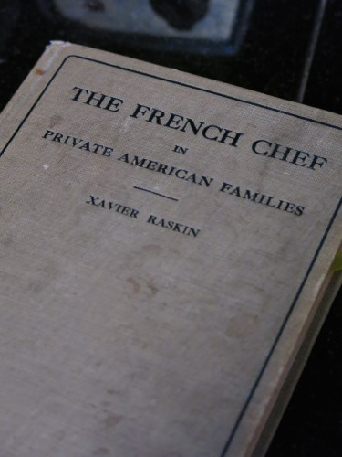 The French Chef in Private American Families by Xavier Rasking in its original 1922 published form.