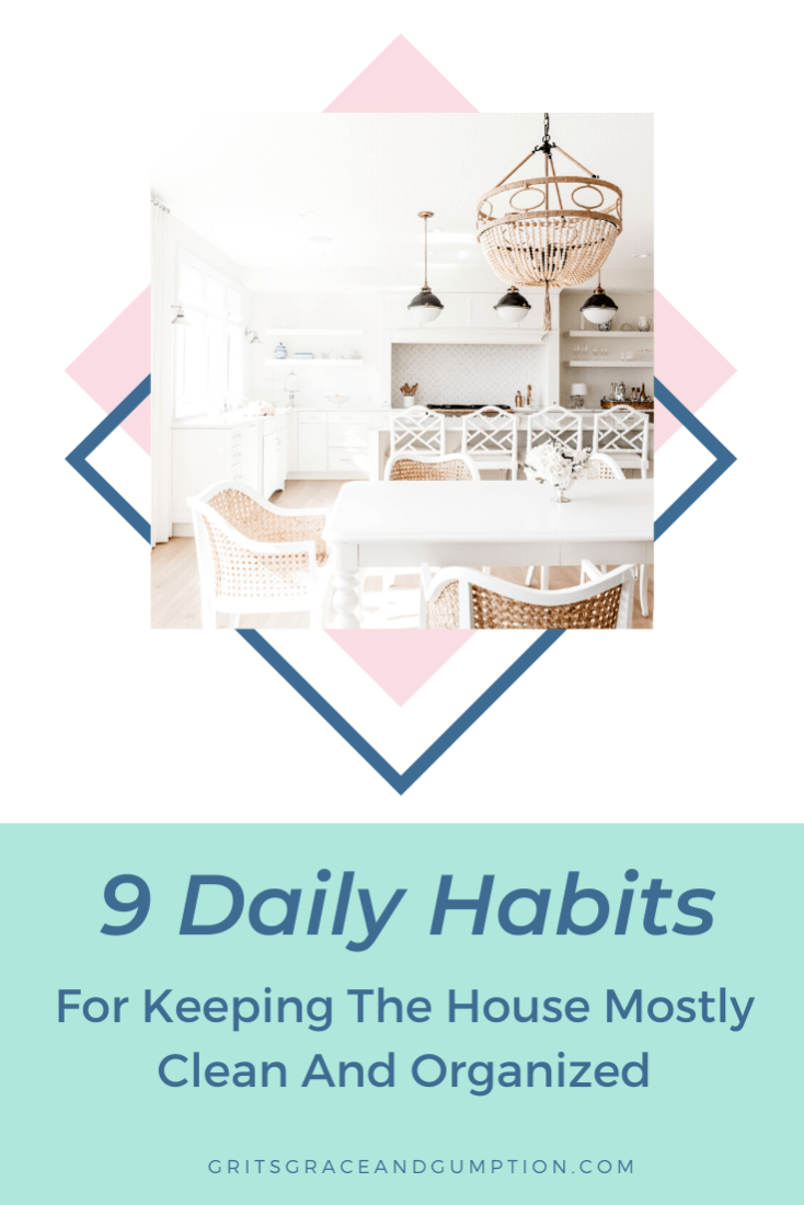 Keep your house clean and tidy (mostly) with these 9 daily habits. They're super simple but they make a huge difference and it's easy to make them part of your routine