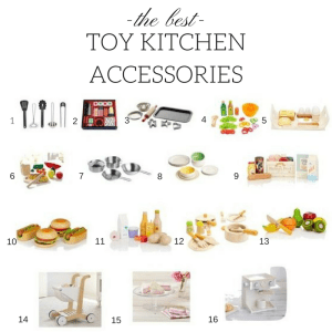 The very best play kitchen acessories. HaPe, Pottery Barn Kids, Melissa and Doug, Ikea, Barney's New York from gritsngrace.com