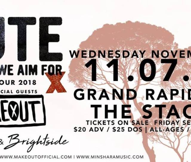 Sectionlive And Live Nation Concerts Present Cute Is What We Aim For With Special Guests Makeout Minshara Brightside At The Stache At The Intersection