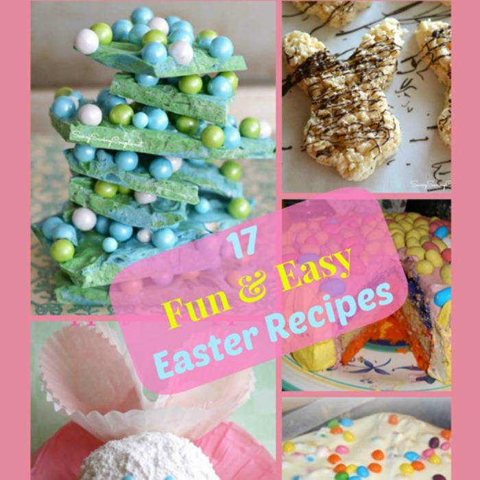 17 Fun And Easy Easter Recipes!