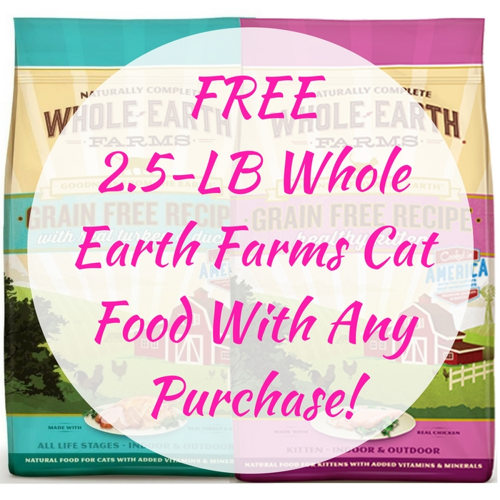 FREE 2.5-LB Whole Earth Farms Cat Food With Any Purchase!